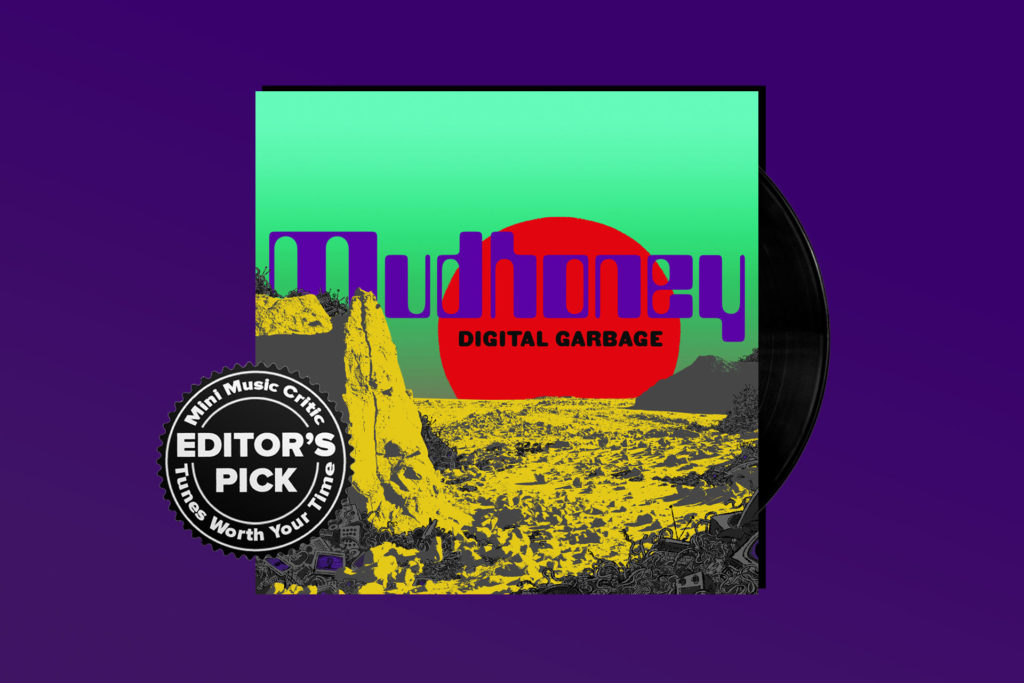 ALBUM REVIEW: Mudhoney Calls B.S. on 'Digital Garbage'