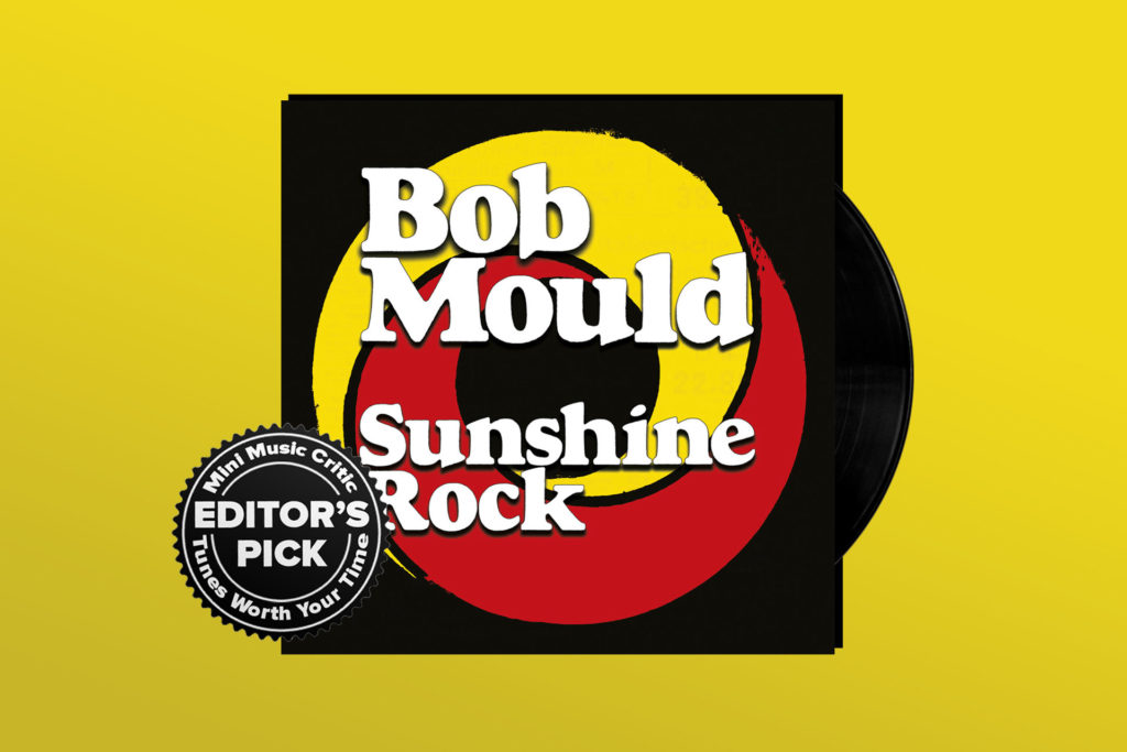 ALBUM REVIEW: Bob Mould Inspires Hope on 'Sunshine Rock'