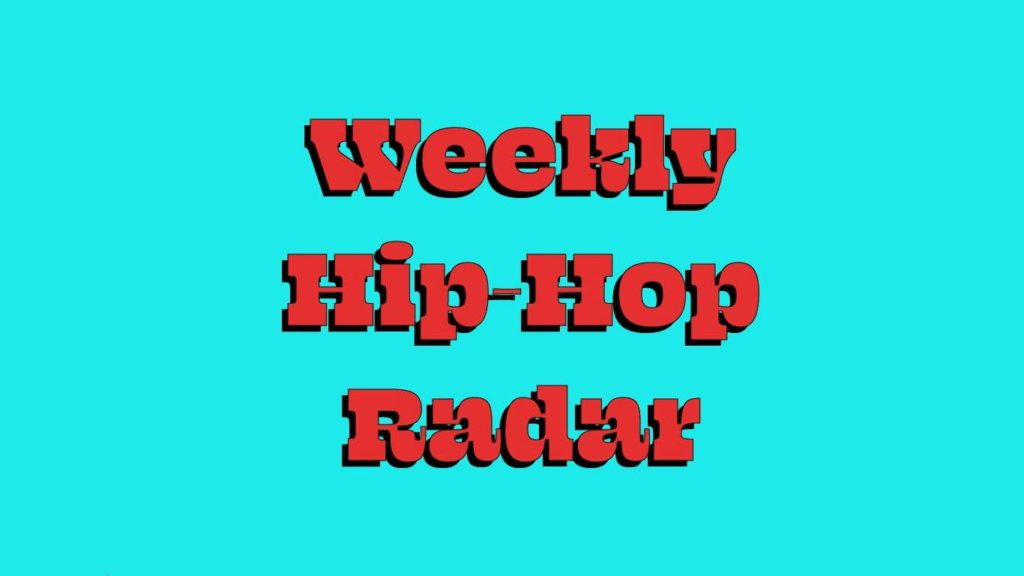 Hip-Hop Radar: May 13, 2018