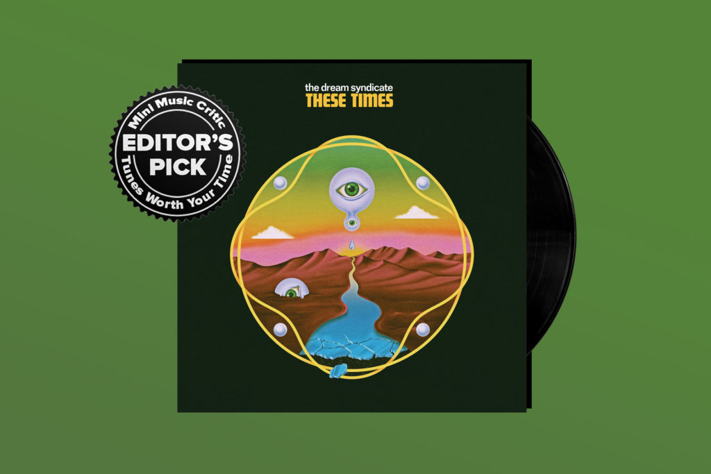 ALBUM REVIEW: The Paisley Underground is Alive and Well on The Dream Syndicate's 'These Times'