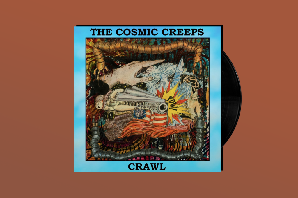 YOU GOTTA HEAR THIS: The Cosmic Creeps' 'Crawl'